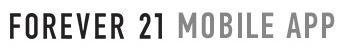 FOREVER 21 Mobile App